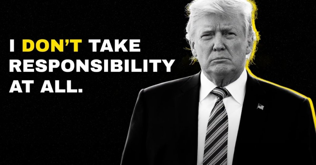 "A photograph of Donald Trump next to his quote, ""I don't take responsibility at all."""