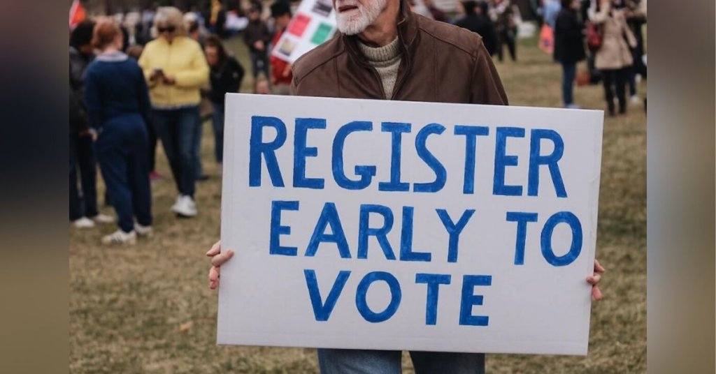 "Man holding a sign that says ""Register early to vote"""