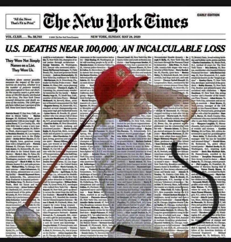 A photograph of Donald Trump playing golf overplayed on a New york Times headline showing deaths from the coronavirus.