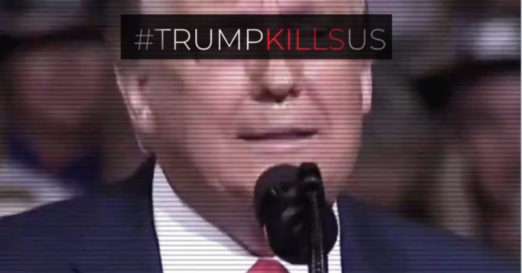 "Trump with the hashtag ""TrumpKillsUs"" over his eyes"