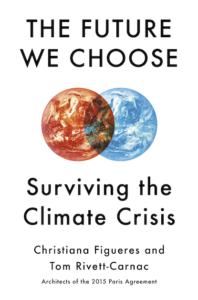 The Future We Choose by Christiana Figueres and Tom Rivett-Carnac.