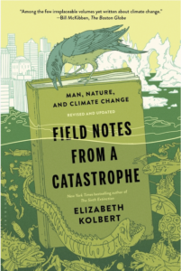 Field Notes from a Catastrophe book by Elizabeth Kolbert.